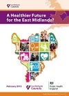 A Healthier Future for the East Midlands?